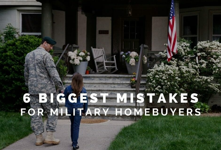 6 Biggest Homebuying Mistakes for Military Families