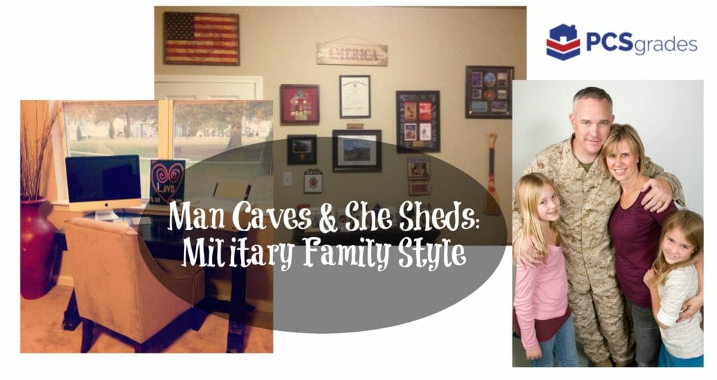 Man Caves and She Sheds: Military Family Style