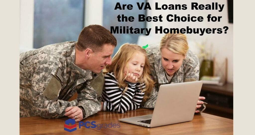 Are VA Loans Really the Best Choice for Military Homebuyers?