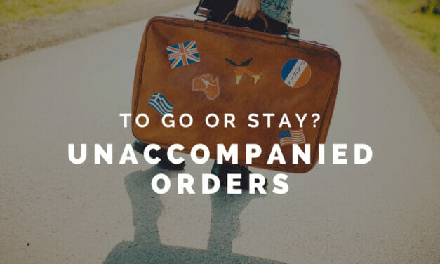 Unaccompanied Orders – To Go or to Stay?