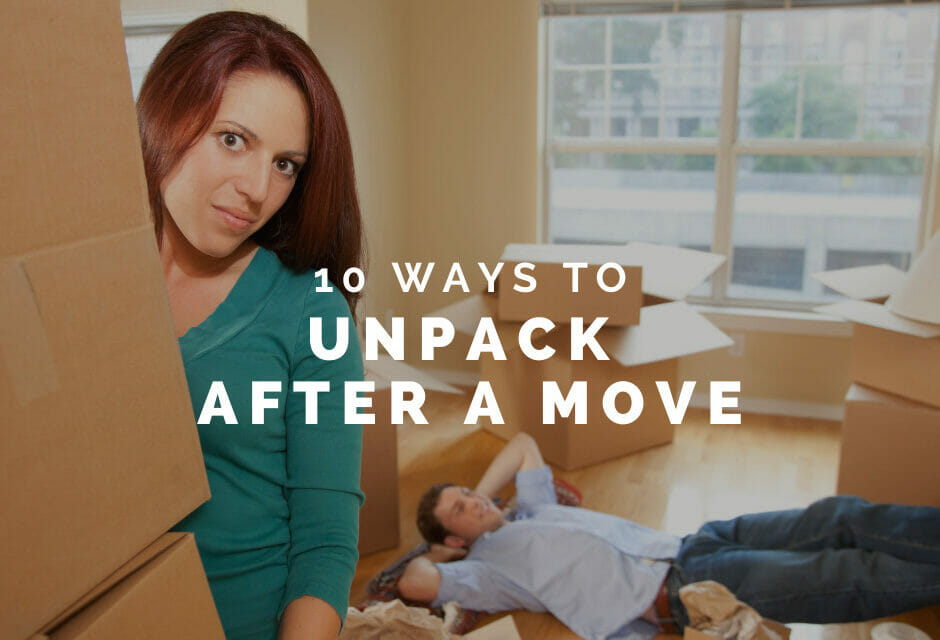 10 MOSTLY Reasonable Tips for Unpacking after a Military Move