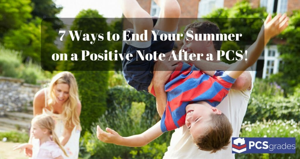 7 Ways to End Your Summer on a Positive Note After a PCS!