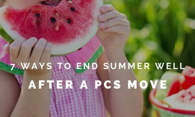 7 Ways to End Summer Well After a Summer PCS!