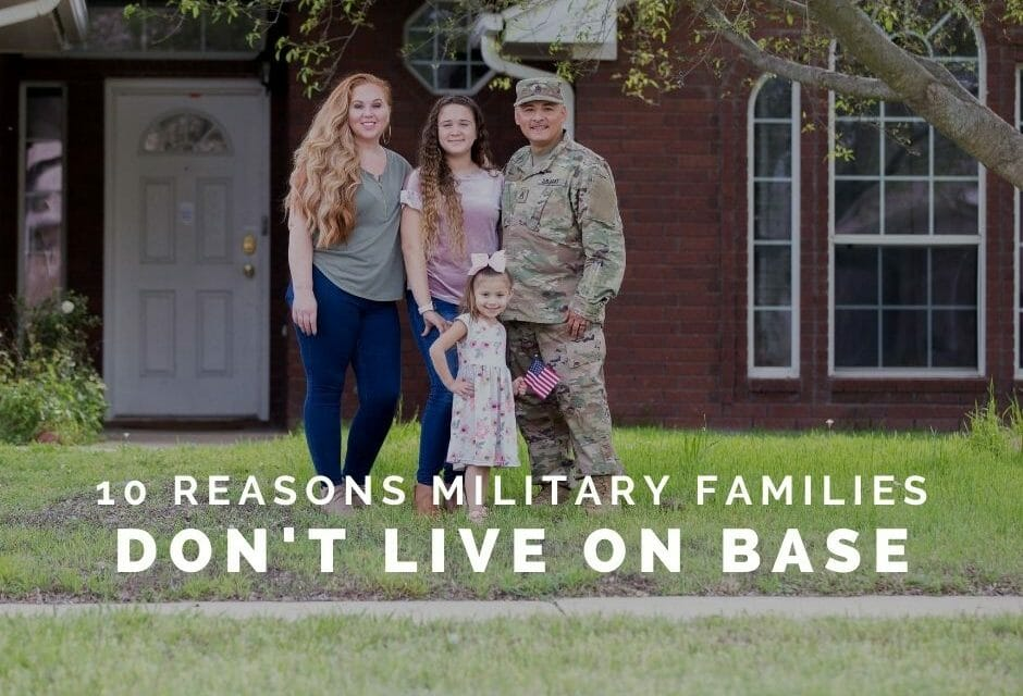 10 Reasons Military Families Chose NOT to Live On Base