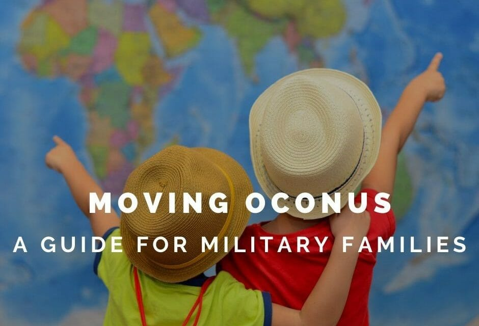 Moving OCONUS – A Guide For Military Families