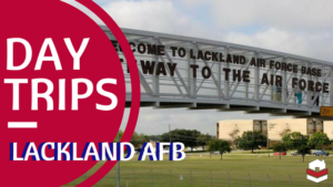 Day Trips Lackland AFB