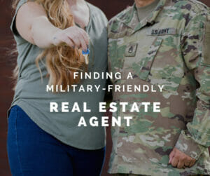 The Best Way to Find a Military-Friendly Real Estate Agent