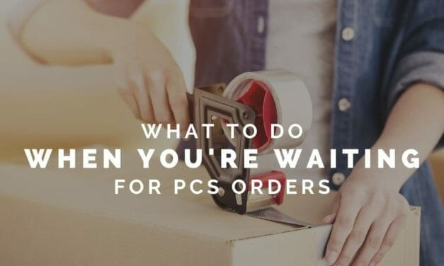What to do when you're waiting for PCS orders