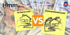 VA Home Loan vs Conventional Loan