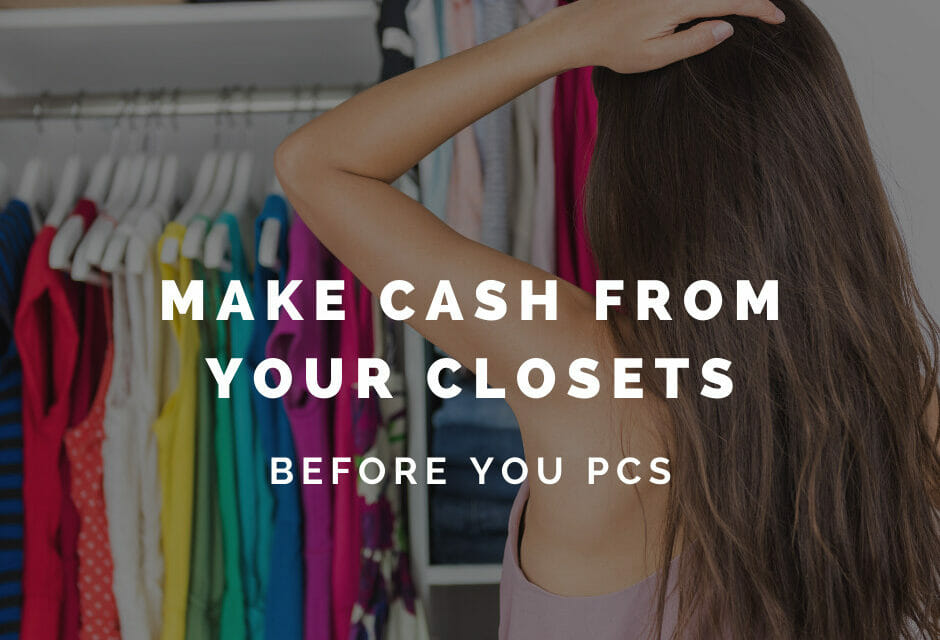 Make Cash From Your Closets Before Your Next PCS