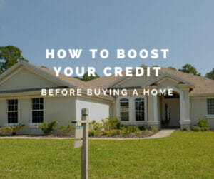 Credit Boosting Strategies for Prospective Home Buyers