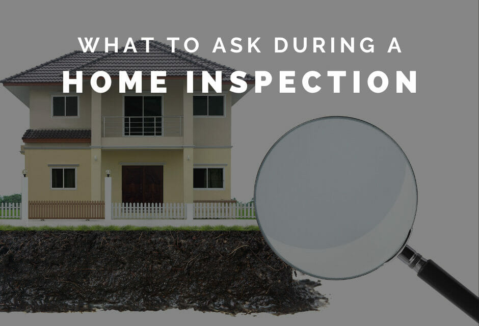 What to Ask About Your Home Inspection