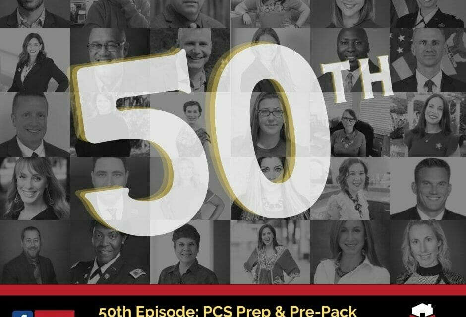 50th Episode: PCS Prep and Pre-Pack
