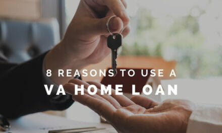 8 Reasons to Use Your VA Home Loan Benefit