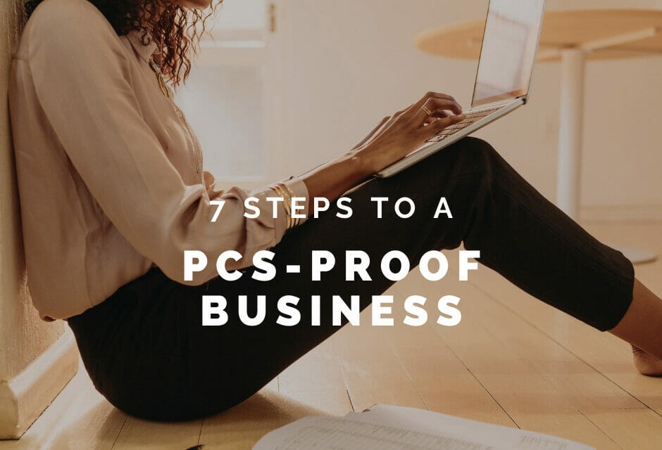 7 Steps to Creating a PCS-Proof Business