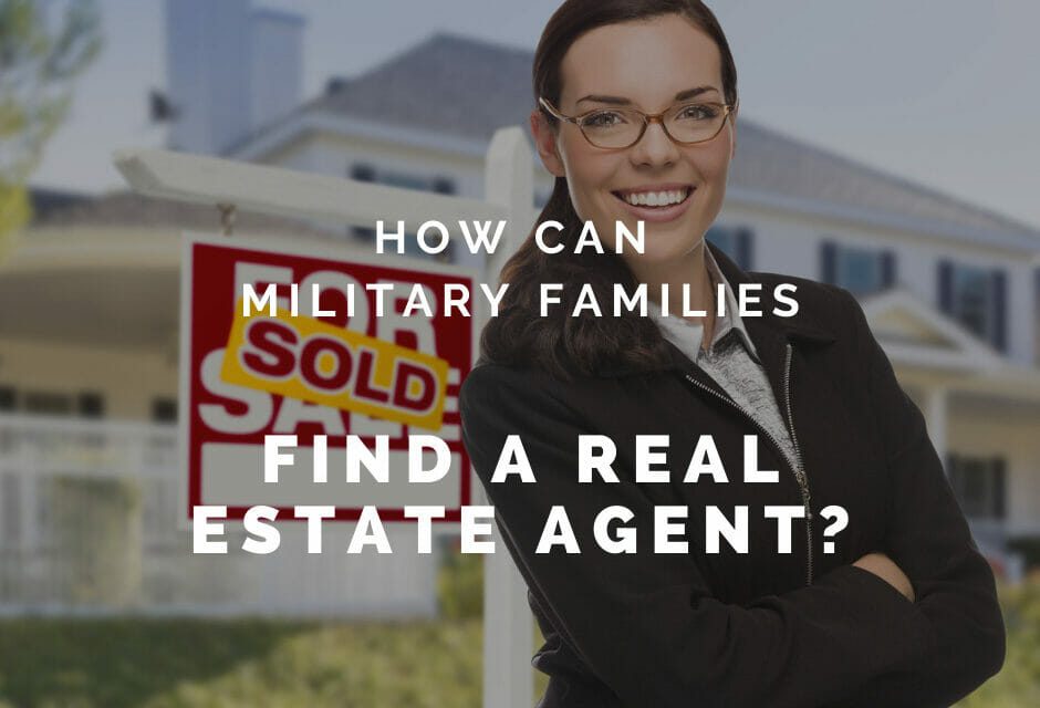 How Military Families Can Find a Real Estate Agent