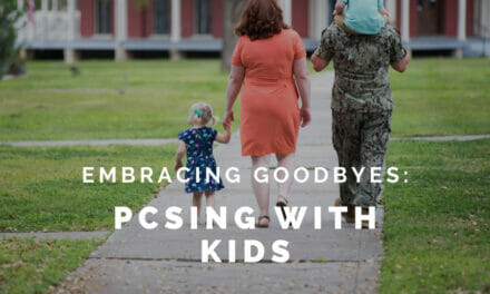 PCSing With Kids: Embracing Goodbyes and Starting Over